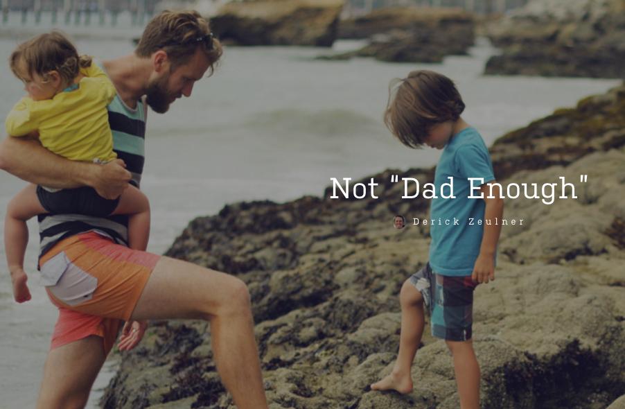 Not Dad Enough