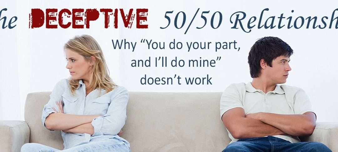 Deceptive 50/50 Relationship